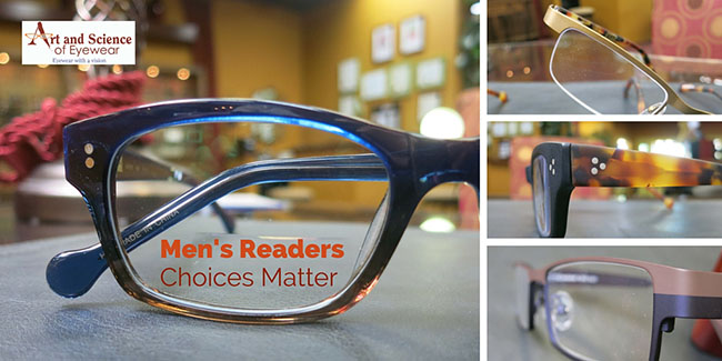 Reading glasses for men - Art and Science of Eyewear, Lafayette CA